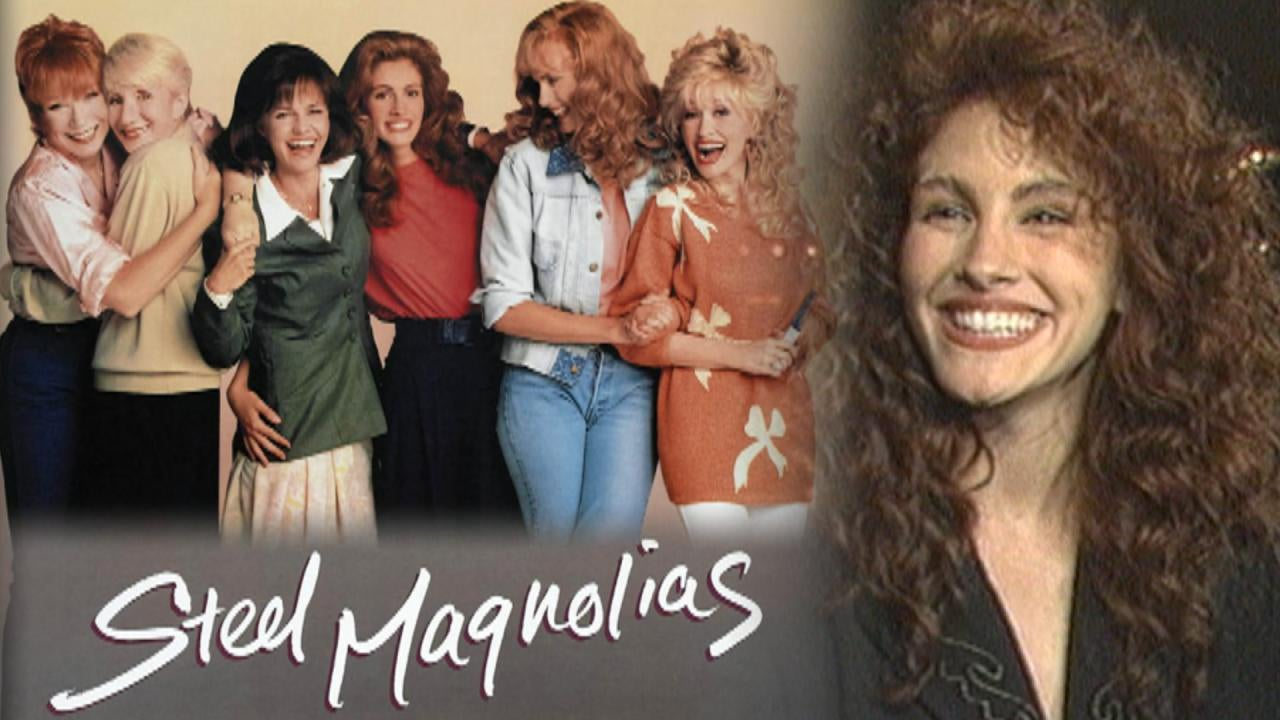 Steel Magnolias 25 Years Later Flashback To The 1989 Premiere