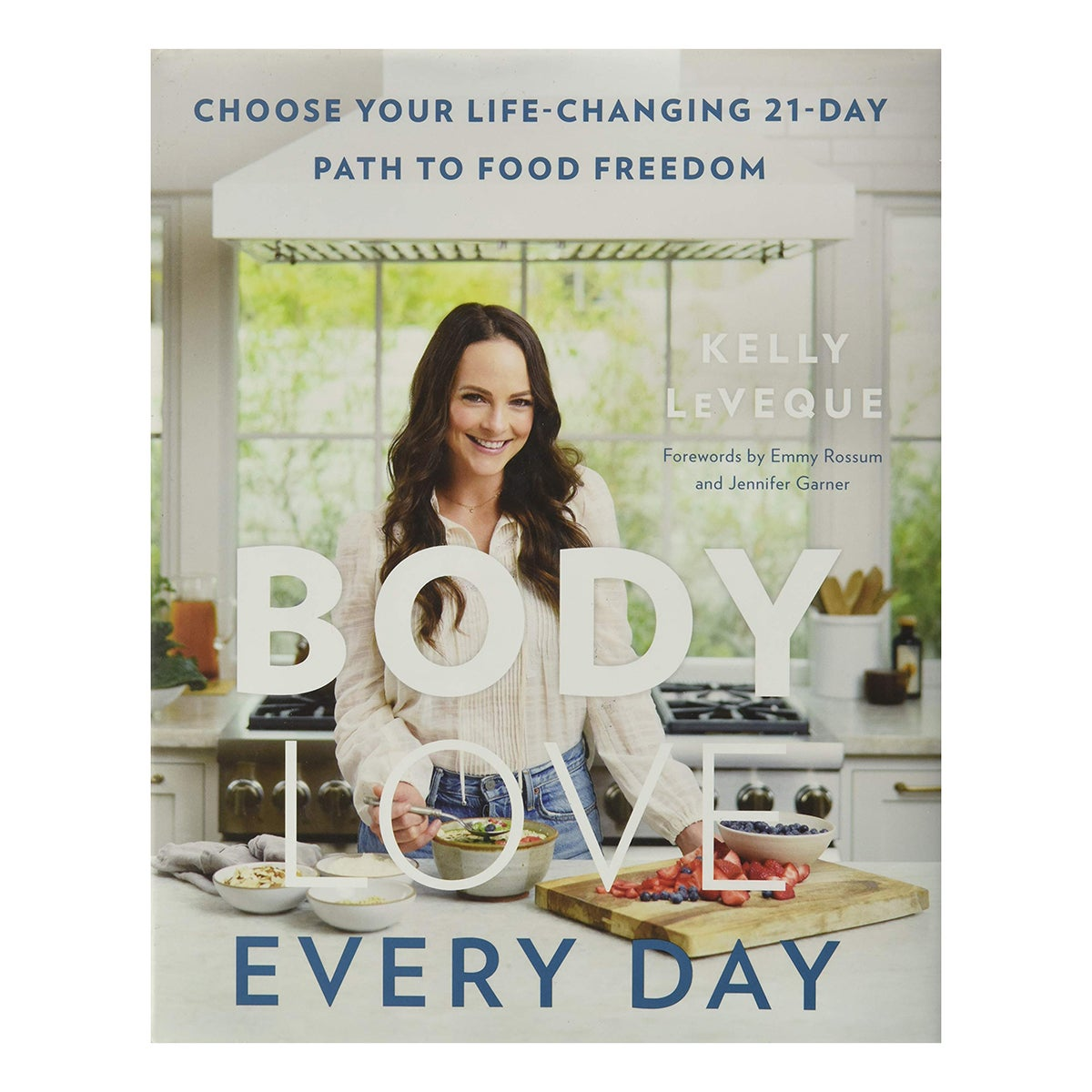 Kelly LeVeque Body Love Every Day: Choose Your Life-Changing 21-Day Path to Food Freedom
