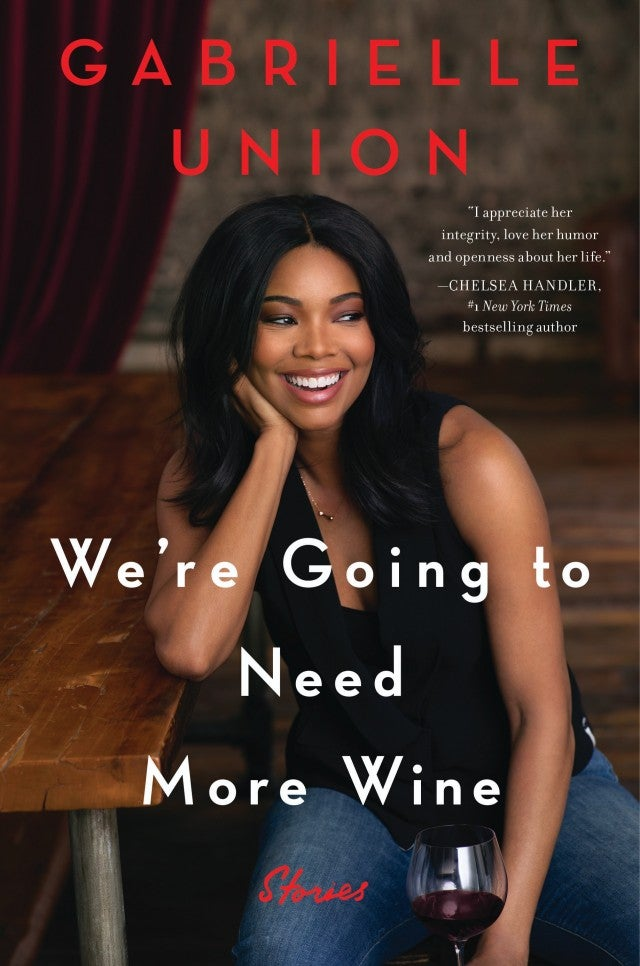 We're Going to Need More Wine': 7 Revelations from Gabrielle Union's