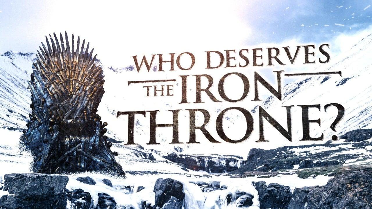 'Game of Thrones' Season 8: Who Deserves the Iron Throne?